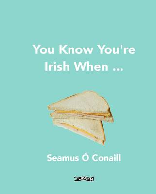 You Know Youre Irish When …
