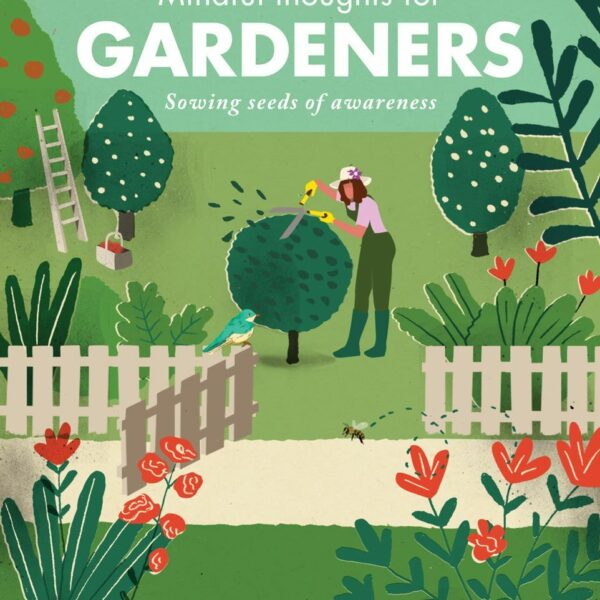 Mindful Thoughts for Gardeners