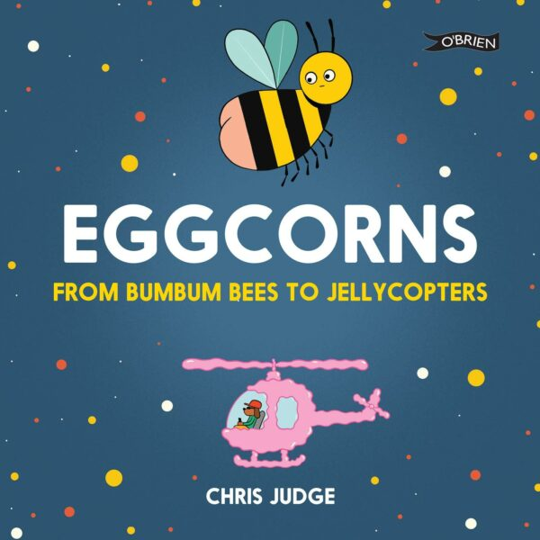 Eggcorns – From Bumbum Bees to Jellycopters